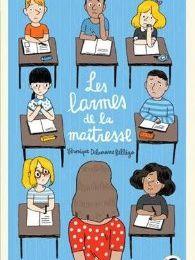 """""""Les larmes de la maîtresse"""" de Véronique Delamarre Bellégo"""