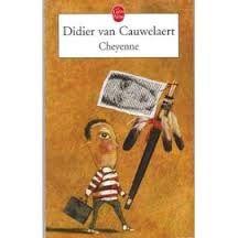"""""""Cheyenne"""" de Didier Van Cauwelaert"""