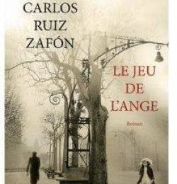 """""""Le Jeu de l'ange"""" de Carlos Ruiz Zafon"""
