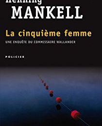 """""""La cinquième femme"""" de Henning Mankell"""