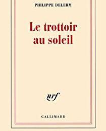 """""""Le trottoir au soleil"""" de Philippe Delerm"""