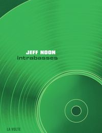 Intrabasses de Jeff Noon