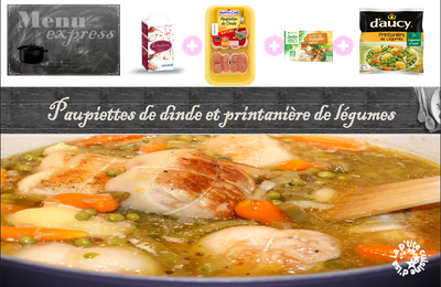 Menu express : Paupiettes de dinde et printanière de légumes