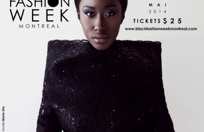 LA BLACK FASHION WEEK MONTREAL, DE RETOUR POUR UNE SECONDE EDITION