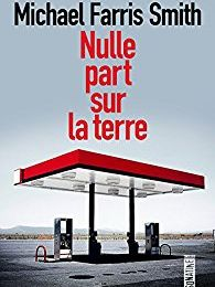 Nulle part sur la terre de Michael Farris Smith