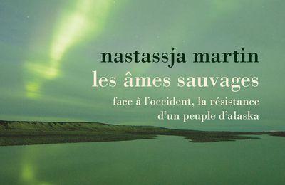"""Survivre dans l'incertain, leçons animistes - """"Les âmes sauvages"""", Nasstaja Martin"""