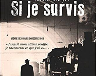 Les yeux grands ouverts dans la guerre - « Si je survis», Moriz Scheyer - Paru dans la Quinzaine littéraire