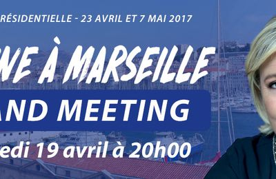 Participez au grand meeting de Marine à Marseille le mercredi 19 avril 2017