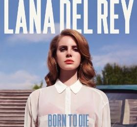 Born to die (Lana Del Rey)