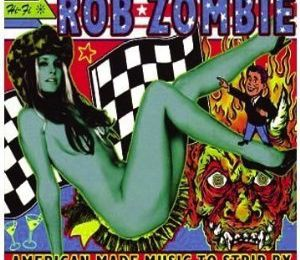 American made music to strip buy (Rob zombie)