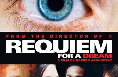 Requiem for a dream (Darren Aronofsky)
