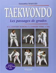 Taekwondo, les passages de grades, de la ceinture blanche à la ceinture noire 1ere dan (Samantha Bouvery)