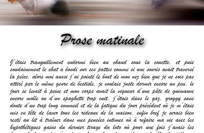 Prose matinale...