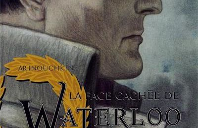Histoire et BD  /  La Face Cachée de Waterloo  Vs.  War and Peace