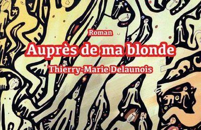 """Christine Brunet a lu """"Auprès de ma blonde"""" de Thierry-Marie Delaunois"""