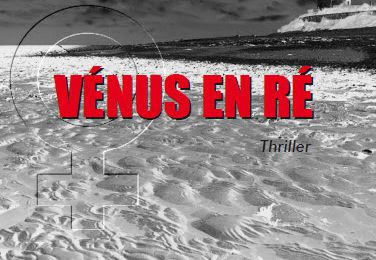 """Patrick Dubois a chroniqué dans la REVUE INDEPENDANTE  """"Vénus en Ré"""", le thriller de Christine Brunet"""