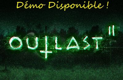 (Survival Horror) La démo de Outlast II