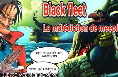 La malédiction de Meepl'noir : Blackfleet par Meeple toi-même