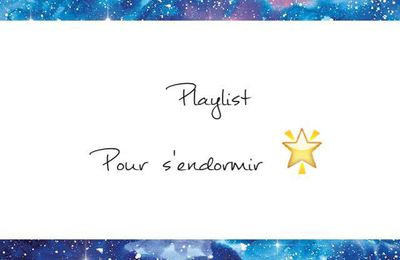Playlist pour s'endormir !
