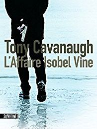L'affaire Isobel Vine de Tony Cavanaugh