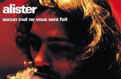 """[CRITIQUE] L'excellent album """"Aucun mal ne vous sera fait"""" de ALISTER"""