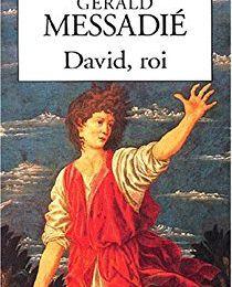 David, Roi  (Gérald Messadié)