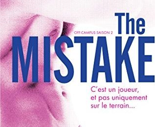 Off-Campus, tome 2: The mistake