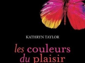 Les couleurs du plaisir, libérée de Kathryn Taylor