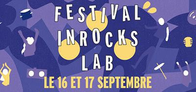 Festival inRocKs lab, les 16-17 septembre 2016 à la Gaîté lyrique à Paris