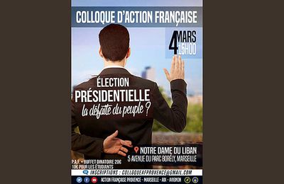COLLOQUE D'ACTION FRANÇAISE ELECTION PRESIDENTIELLE : LA DEFAITE DU PEUPLE ?
