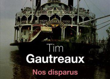 Nos disparus - Tim Gautreaux