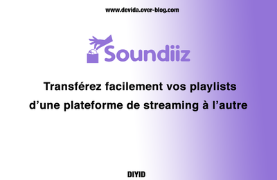 SOUNDIIZ : transfert de playlists entre plateformes de streaming