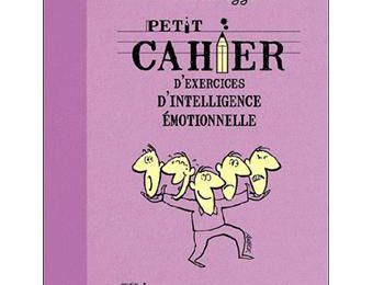 Petits cahiers d'exercices d'intelligence émotionnelle