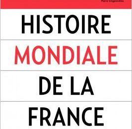 Histoire mondiale de la France - Patrick BOUCHERON