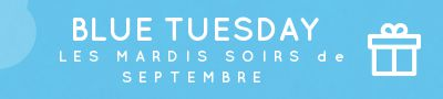 Les 'Blue Tuesdays' de Septembre arrivent!