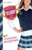 Gallagher accademy, tome 1, de Ally Carter