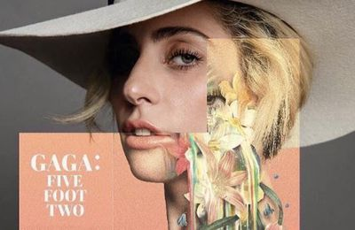 Gaga: Five Foot Two, le documentaire sur la superstar enfin disponible sur NETFLIX