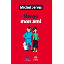 """Michel Serres,""""Hergé monami"""""""