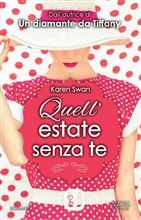 Karen Swan - Quell'estate senza te