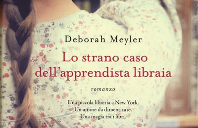 """Deborah Meyler """" Lo strano caso dell'apprendista libraia """""""