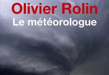Le météorologue de Olivier Rollin