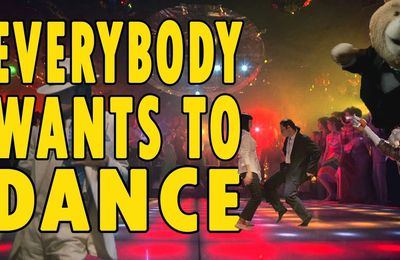 Everybody wants to dance