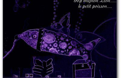 Léon le petit poisson mignon....
