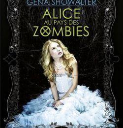 Alice au pays des zombies de Gena Showalter