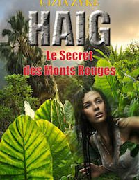 """HAIG - Le Secret des Monts Rouges"" de Thierry Poncet"
