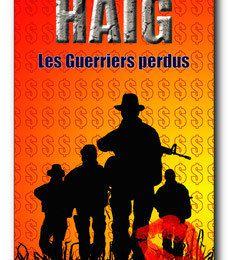 """""""Haig - Les guerriers perdus"""" de Thierry Poncet"""
