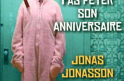 Le vieux qui ne voulait pas fêter son anniversaire (J. Jonasson)