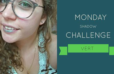Monday Shadow Challenge | Une multitude de vert  💚