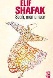 """""""Soufi mon amour"""" d'Elif Shafak"""