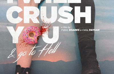 Critique et lien vidéo du court-métrage I WILL CRUSH YOU AND GO TO HELL de Fabio Soares et Célia Paysan (France)